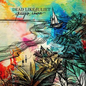 Dead Like Juliet - Stranger Shores