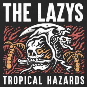The Lazys - Tropical Hazard